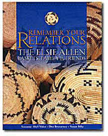 Remember Your Relations: The Elsie Allen Baskets, Family and Friends